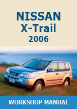 Nissan X-Trail 2006 Workhop Repair Manual